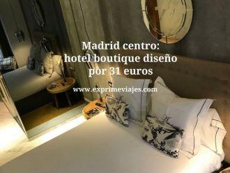 Madrid centro hotel boutique diseño por 31 euros