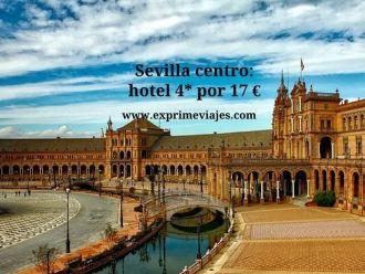 Sevilla centro hotel 4* por 17 euros