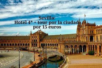 Sevilla hotel 4* + tour por la ciudad 15 euros