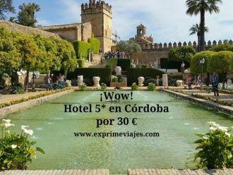 córdoba hotel 5* 30 euros