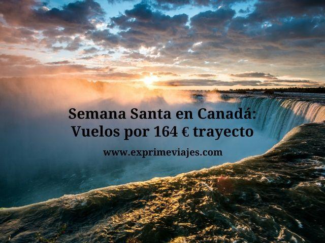 canadá semana santa vuelos 164 euros trayecto