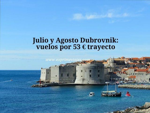 dubrovnik julio agosto vuelos 53 euros trayecto