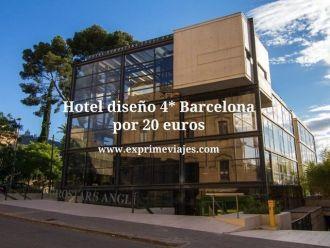 hotel diseño 4* Barcelona por 20 euros