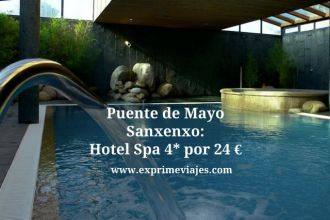 sanxenxo puente de mayo hotel spa 4* 24 euros