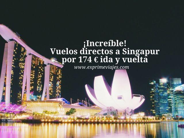 singapur vuelos directos 174 euros ida y vuelta