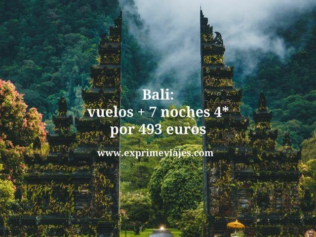 BALI: VUELOS + 7 NOCHES 4* POR 493EUROS