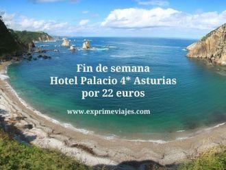 Fin de semana hotel palacio 4* Asturias por 22 euros