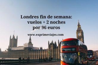 Londres fin de semana vuelos + 2 noches por 96 euros