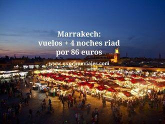 Marrakech vuelos + 4 noches riad por 86 euros