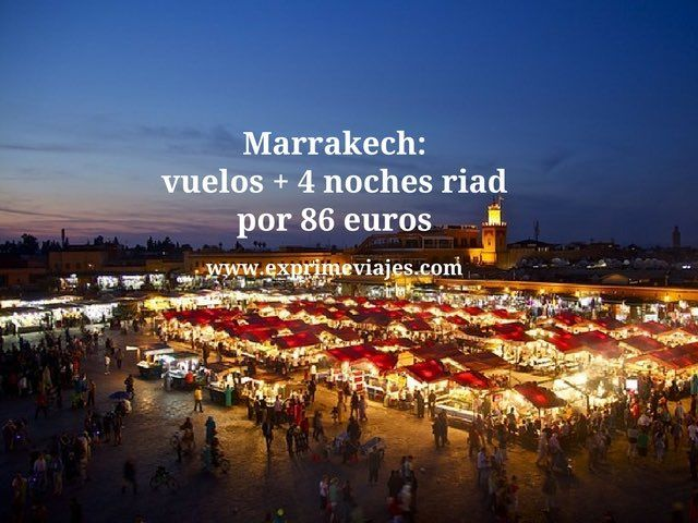 MARRAKECH: VUELOS + 4 NOCHES RIAD POR 86EUROS