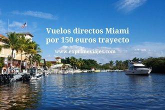Vuelos drectos Miami por 150 euros trayecto