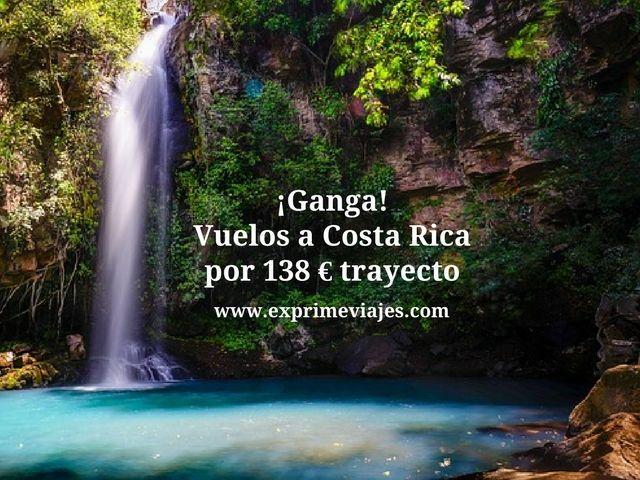 ¡GANGA! VUELOS A COSTA RICA POR 138EUROS TRAYECTO