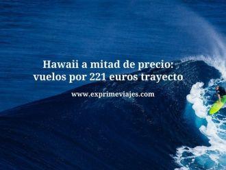 hawaii vuelos mitad de precio