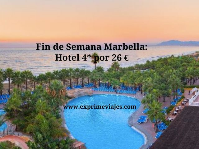 marbella fin de semana 26 euros hotel 4*