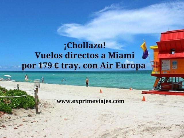 miami vuelos directos 179 euros air europa