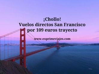 ¡Chollo! vuelos directos a San Francisco por 109 euros trayecto