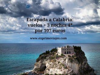 Escapada a Calabria vuelos + 3 noches 4* por 107 euros
