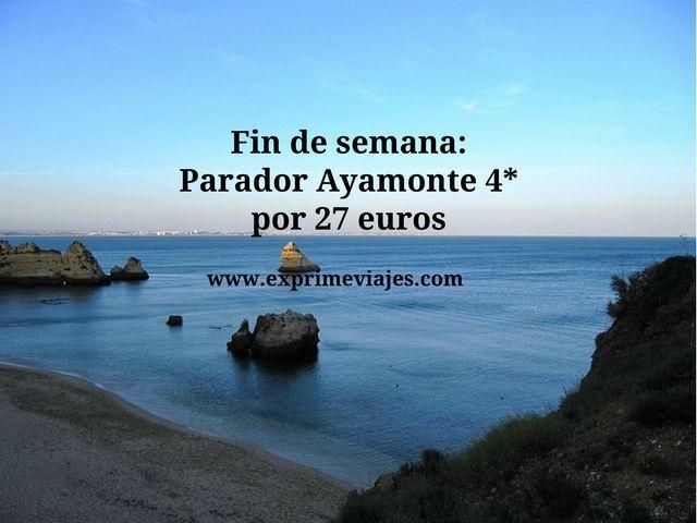 FIN DE SEMANA: PARADOR AYAMONTE 4* POR 27EUROS