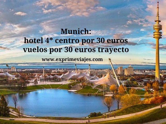 Munich hotel 4* centro por 30 euros, vuelos por 30 euros trayecto