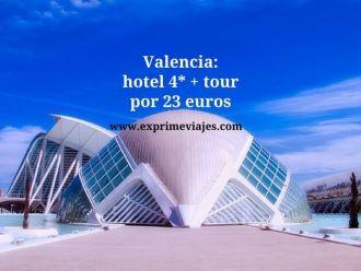 Valencia hotel 4* + tour por 23 euros