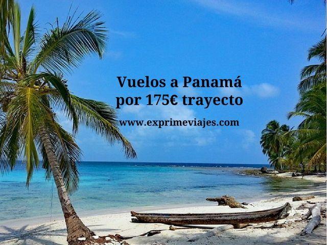 ¡WOW! VUELOS A PANAMÁ POR 175EUROS TRAYECTO