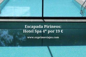 pirineos hotel spa 4* 19 euros