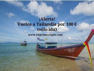 tailandia vuelos 100 euros solo ida