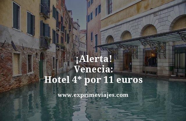 tarifa error hotel 4 estrellas venecia 11 euros