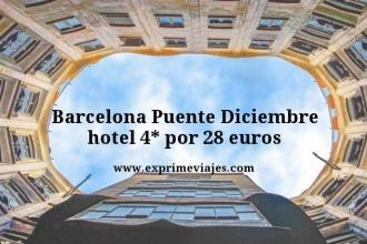 Barcelona puente Diciembre hotel 4 estrellas por 28 euros