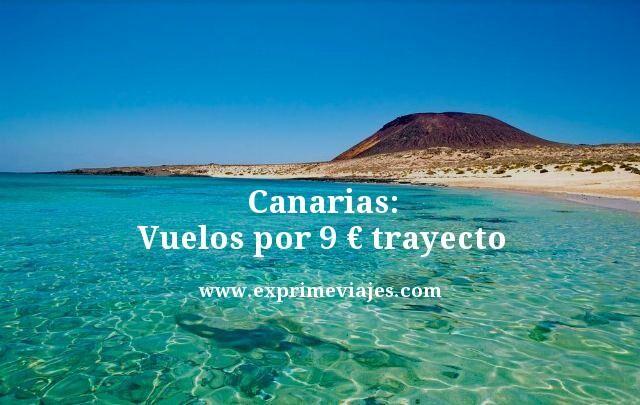 Canarias vuelos por 9 euros trayecto