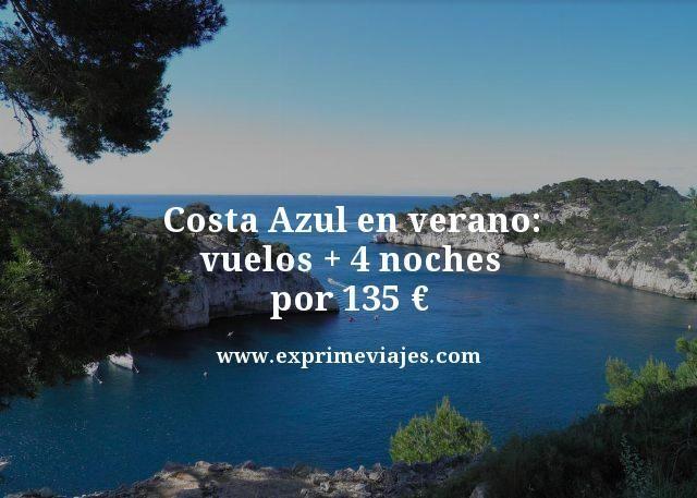 Costa Azul en verano vuelos mas 4 noches por 135 euros