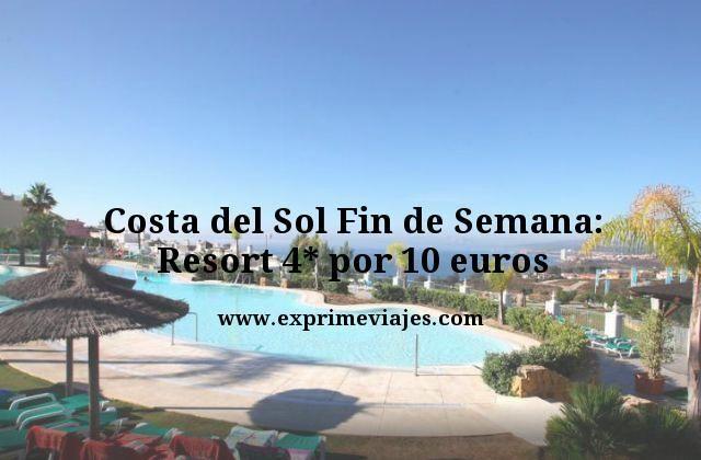 COSTA DEL SOL FIN DE SEMANA: RESORT 4* POR 10EUROS