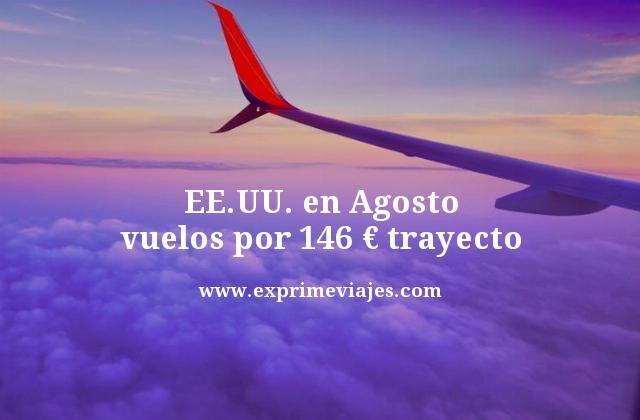 Estados Unidos en Agosto vuelos por 146 euros trayecto