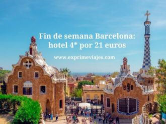 Fin de semana Barcelona hotel 4 estrellas por 21 euros