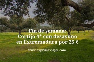 Fin de semana cortijo 4 estrellas con desayuno en Extremadura por 25 euros