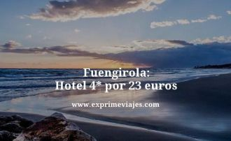 Fuengirola hotel 4 estrellas por 23 euros