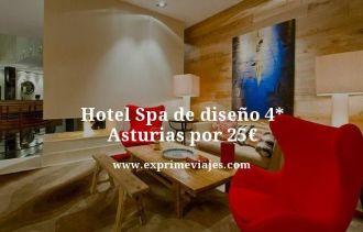 Hotel Spa de diseño 4 estrellas Asturias por 25 euros