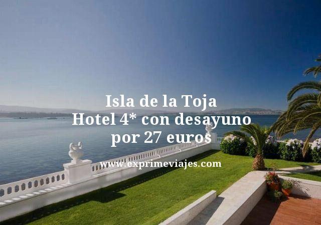 Isla de la toja hotel 4 estrellas con desayuno por 27 euros
