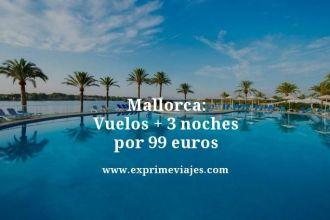 Mallorca: vuelos + 3 noches por 99 euros