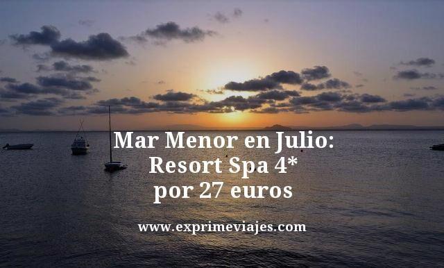 Mar Menor en Julio resort spa 4 estrellas por 27 euros