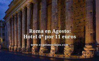 Roma en Agosto hotel 4 estrellas por 11 euros
