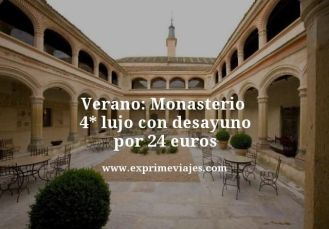 Verano monasterio 4 estrellas lujo con desayuno por 24 euros