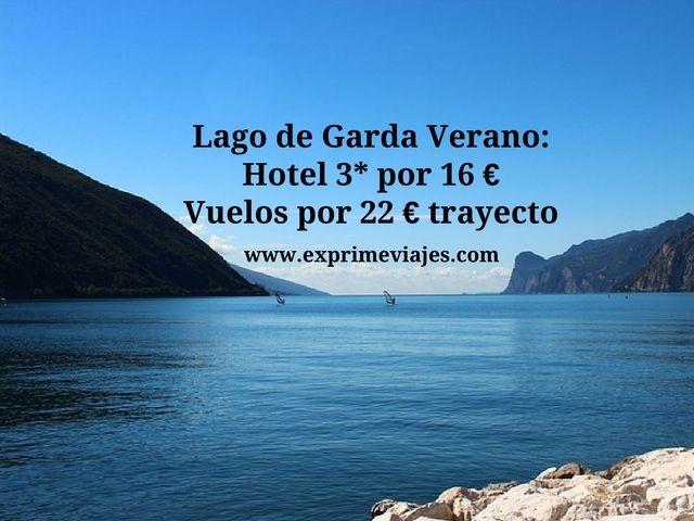 LAGO DE GARDA EN VERANO: HOTEL 4* POR 16EUROS, VUELOS POR 22EUROS TRAYECTO