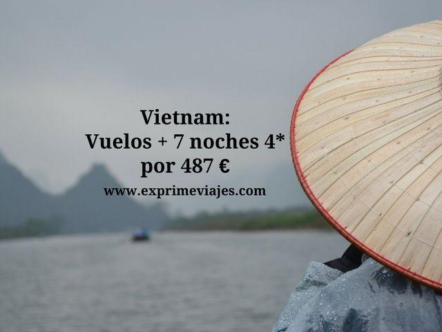 vietnam vuelos 7 noches 4 estrellas 487 euros