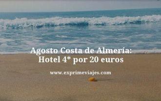 Agosto costa de Almeria hotel 4 estrellas por 20 euros