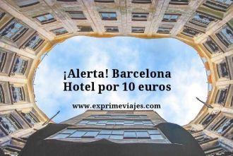 Alerta-Barcelona-Hotel-por-10-euros