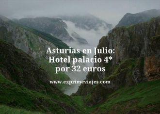 asturias en julio hotel palacio 4 estrellas por 32 euros