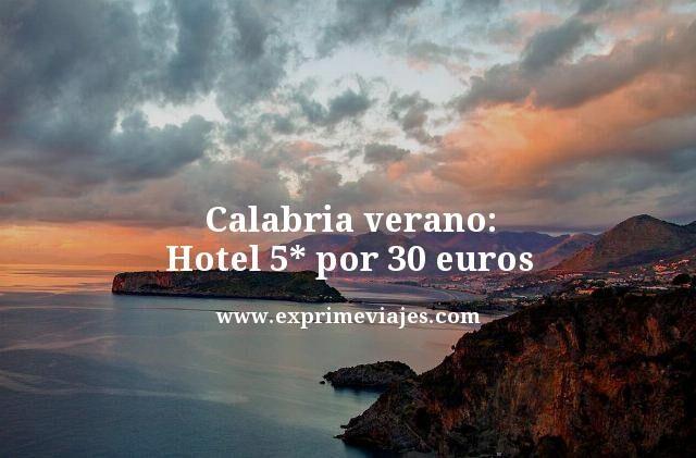Calabria verano hotel 5 estrellas por 30 euros