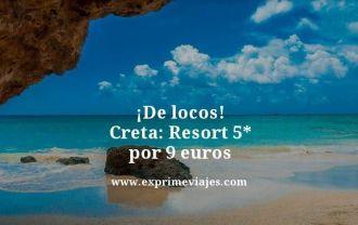 de locos creta resort 5 estrellas por 9 euros