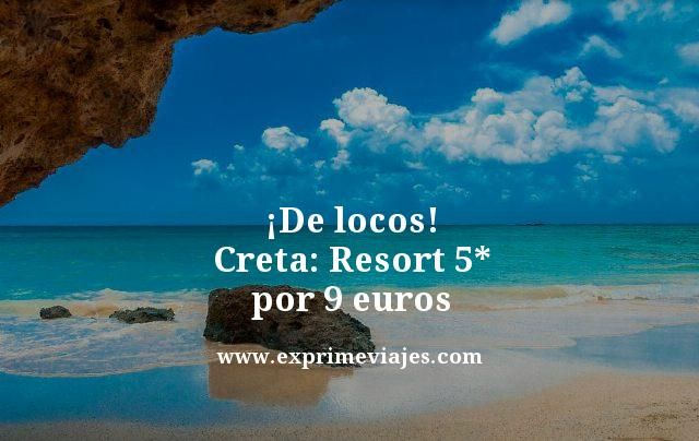 ¡DE LOCOS! CRETA: RESORT 5* POR 9EUROS